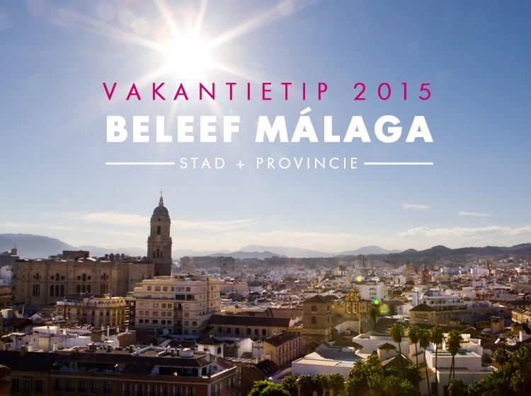 Málaga stad en provincie, dé vakantietip voor 2015!