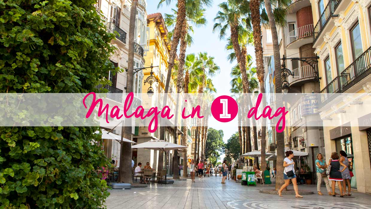 Malaga in één dag – Tips van locals!