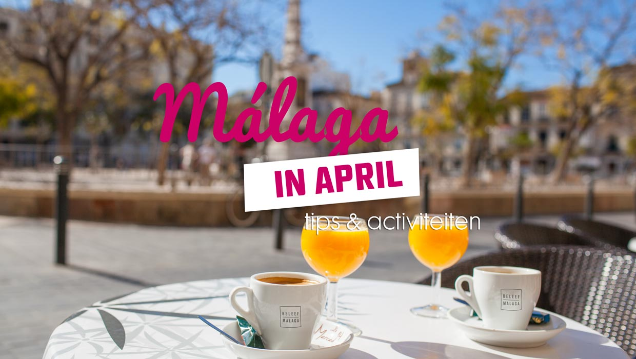 Málaga in april – wat is er te doen?
