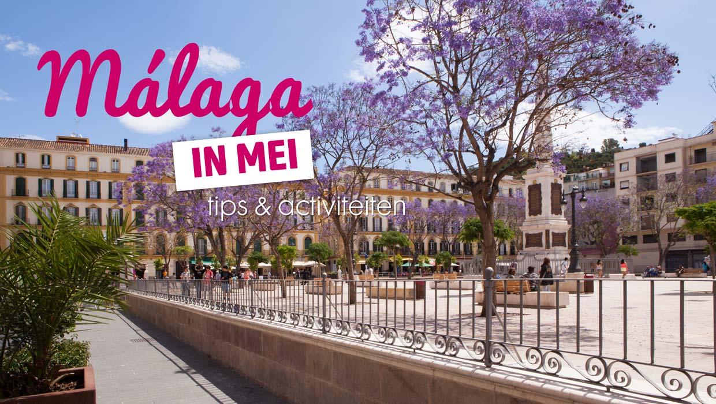 Málaga in mei – Wat is er te doen?
