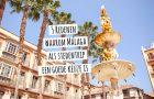 STEDENTRIP MÁLAGA – 5x waarom een citytrip of weekend Málaga een goede keuze is
